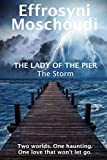 Front cover for the book The Storm: A historical paranormal romance (The Lady of the Pier Book 3) by Effrosyni Moschoudi