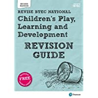 BTEC National Children's Play, Learning and Development Revision Guide: Second edition (REVISE BTEC Nationals in Children's Play, Learning and Development)