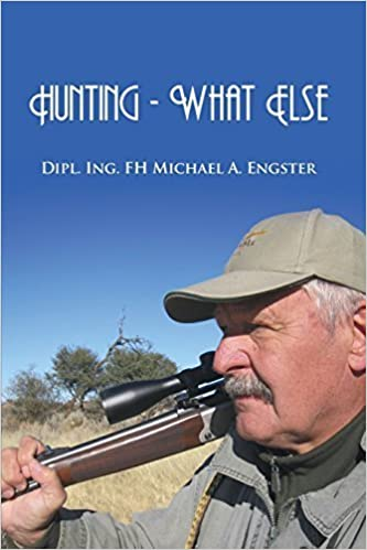 Hunting - What Else by Michael A. Engster (2015-11-09)