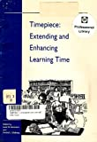 Timepiece : Extending and Enhancing Learning Time, , 088210280X