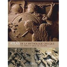 ATLAS DE LA MYTHOLOGIE GRECQUE LES HÉROS ET DIEUX DE L'OLYMPE