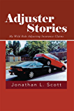 Adjuster Stories: My Wild Ride Adjusting Insurance Claims