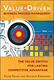 img - for Value-Driven Business Process Management: The Value-Switch for Lasting Competitive Advantage (Business Books) book / textbook / text book