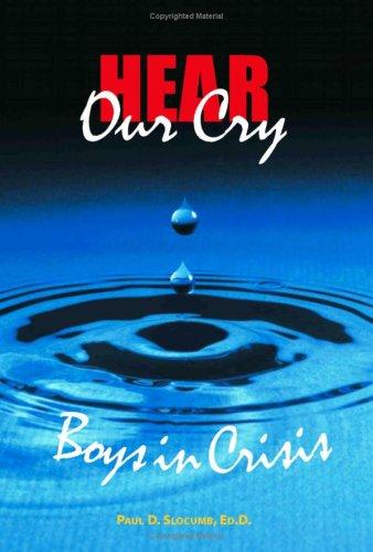 Hear Our Cry: Boys in Crisis ebook