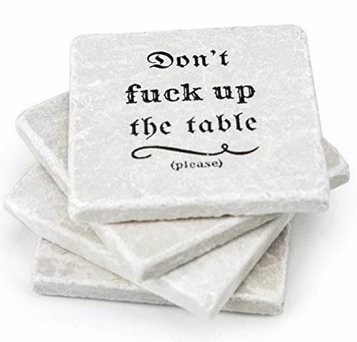 Don't Fuck up the Table - 4 Stone Coasters for Drinks - Housewarming Gift Marble Coasters, Kitchen, Living Room, Table - End Either