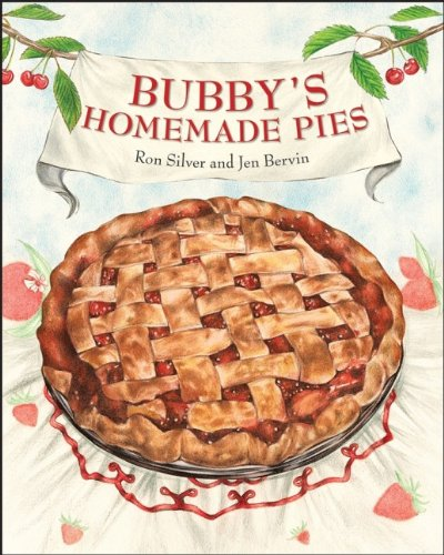 Bubby's Homemade Pies by Ron Silver, Jen Bervin