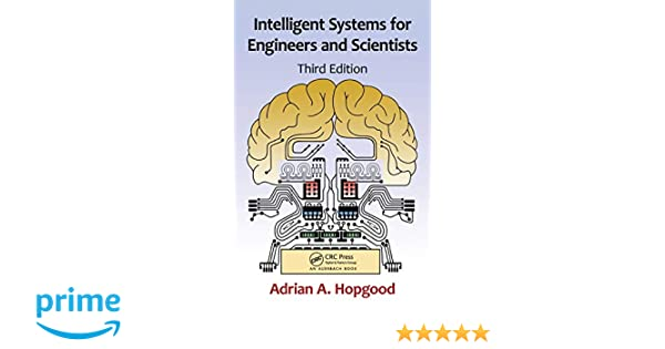 intelligent systems for engineers and scientists third edition hopgood adrian a