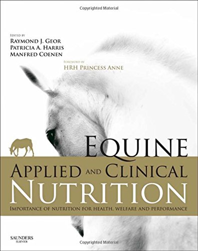 Equine Applied and Clinical Nutrition: Health, Welfare and Performance, 1e