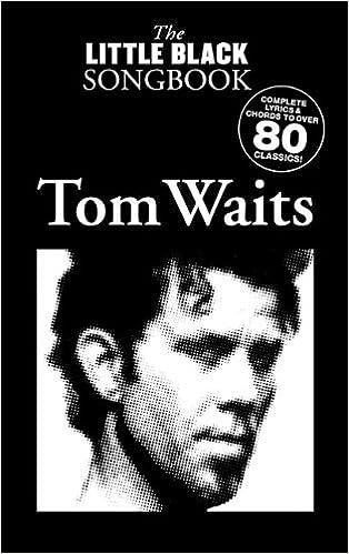 Buy Tom Waits - the Little Black Songbook: Chords/Lyrics Book Online ...