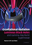 img - for Gravitational Radiation, Luminous Black Holes and Gamma-Ray Burst Supernovae by Professor Maurice H. P. M. Van Putten (2010-06-10) book / textbook / text book