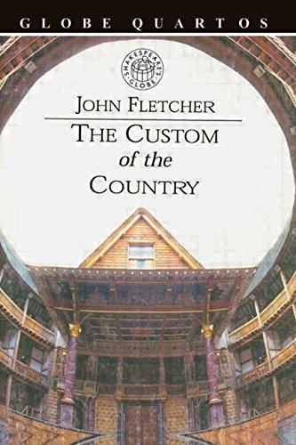 The Custom of the Country (Globe Quartos) (The Globe Theater History)