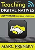 Teaching Digital Natives: Partnering for Real Learning by Prensky, Marc R. (2010) Paperback