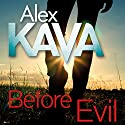Before Evil: Maggie O'Dell, Book 12 Audiobook by Alex Kava Narrated by Regina Reagan