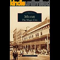 Miami: The Magic City (Images of America)