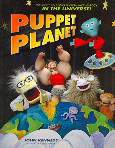 Puppet Planet: The Most Amazing Puppet-Making Book in the