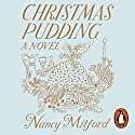 Christmas Pudding Audiobook by Nancy Mitford Narrated by Kristin Atherton