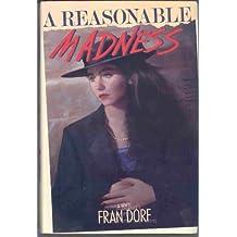 A Reasonable Madness: A Novel