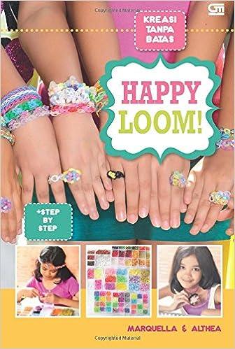Kreasi Tanpa Batas: Happy Loom: Amazon.es: Marquella Marquella: Libros en idiomas extranjeros