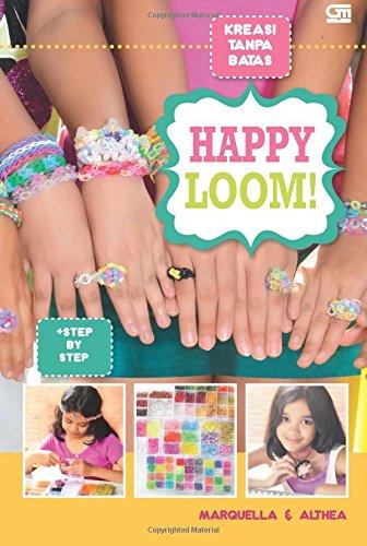 Kreasi Tanpa Batas: Happy Loom (Indonesian Edition): Marquella Marquella: 9786020311609: Amazon.com: Books