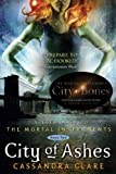 City of Ashes (The Mortal Instruments, Book 2) (Mortal Instruments, The) by Clare, Cassandra published by Margaret K. McElderry Books (2009) Paperback