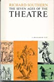 The Seven Ages of the Theatre, Richard W. Southern, 0809005344