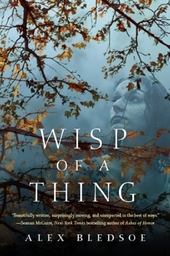 Wisp of a Thing: A Novel of the Tufa (Tufa Novels Book 2) by [Bledsoe, Alex]