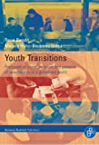 Youth Transitions : Processes of Social Inclusion and Patterns of Vulnerability in a Globalised World, , 3866491441