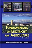 Fundamentals Of Electricity For Agricuture, 3rd Edition, Robert J. Gustafson, Mark T. Morgan, 1892769395
