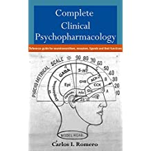 Complete Clinical Psychopharmacology: Reference guide for neurotransmitters, receptors, ligands and their functions