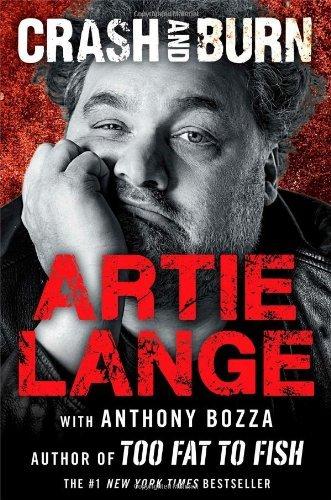 By Artie Lange - Crash and Burn (9/29/13)