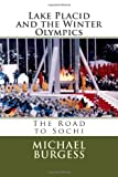 Lake Placid and the Winter Olympics: The Road to Sochi