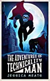 Book Cover for The Adventures of Technicality Man