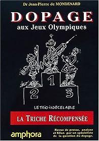 Le dopage aux Jeux Olympiques : la triche récompensée par Jean-Pierre de Mondenard