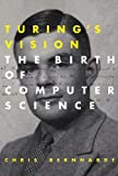 Turing's Vision: The Birth of Computer Science (MIT Press)