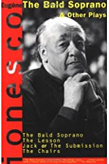 The Bald Soprano and Other Plays: The Bald Soprano; The Lesson; Jack, or the Submission; The Chairs Paperback