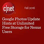 Google Photos Update Hints at Unlimited Free Storage for Nexus Users | Michelle Starr