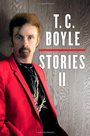 book cover of The Collected Stories of T. Coraghessan Boyle Volume II