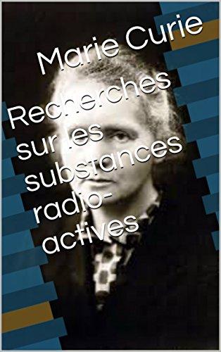 Recherches sur les substances radio-actives  (French Edition)