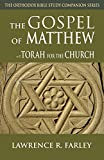img - for The Gospel of Matthew: The Torah for the Church (The Orthodox Bible Study Companion Series) book / textbook / text book