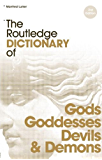 The Routledge Dictionary of Gods and Goddesses, Devils and Demons (Routledge Dictionaries)