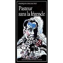 Pasteur sans la légende