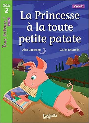Libro Epub Gratis La Princesse à La Toute Petite Patate Niveau 2 - Tous Lecteurs ! Romans - Livre élève - Ed. 2016