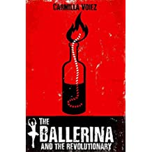 The Ballerina and the Revolutionary