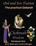 Chokmah - Workbook One (The practical Qabalah and Tree of Life) (Volume 10)