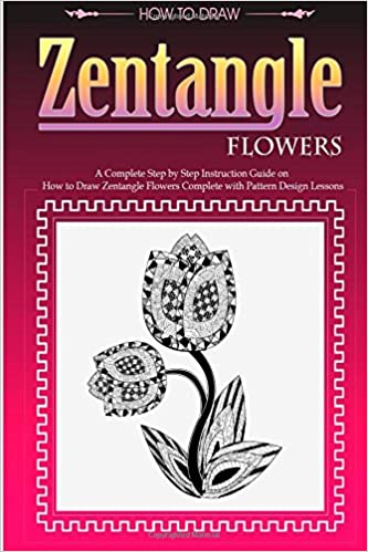 How To Draw Zentangle Flowers A Step By Step Guide On How To Draw