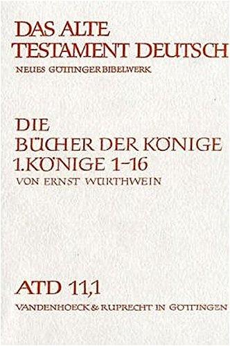 Das Alte Testament Deutsch (ATD), Tlbd.11/1, Die Bücher der Könige