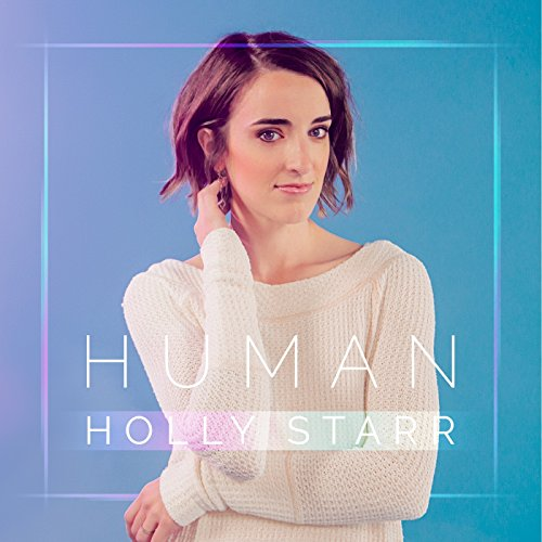 Holly Starr - Human [Deluxe Edition] (2018)