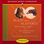 Plato and a Platypus Walk into a Bar: Understanding Philosophy Through Jokes | Thomas Cathcart,Daniel Klein