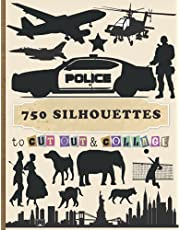 750 Silhouettes to Cut Out and Collage: Beautiful & High-Quality Collection of Silhouette Designs for Artists, Craftspeople, Collage Lovers, Mixed Media Artists and Designers.