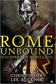 Rome Unbound: Whispers of Rebellion: Volume 1